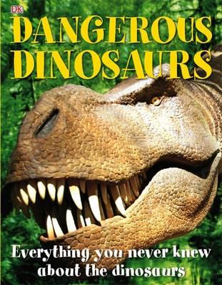 Dangerous Dinosaurs (Hardback)