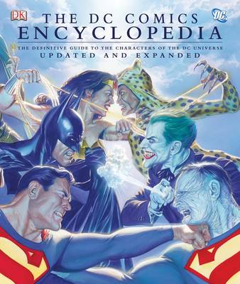 """The """"DC Comics"""" Encyclopedia: The Definitive Guide to the Characters of the DC Universe (Hardback)"""