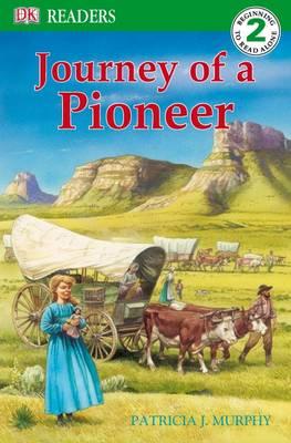 Journey of a Pioneer - DK Readers Level 2 (Paperback)