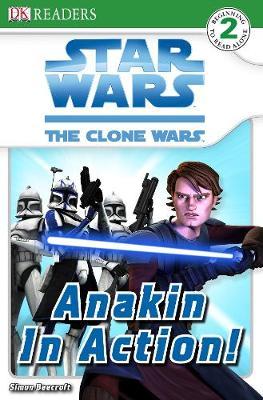 Star Wars Clone Wars Anakin in Action! - DK Readers Level 2 (Paperback)