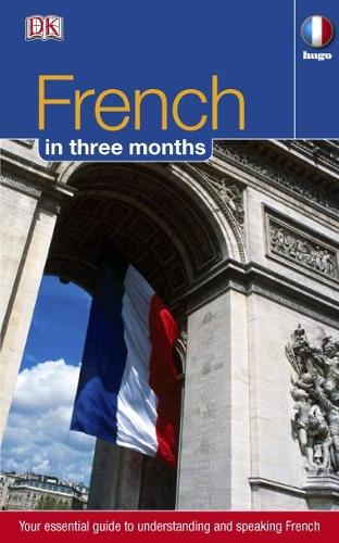 French in 3 Months: Your Essential Guide to Understanding and Speaking French - Hugo in 3 Months CD Language Course