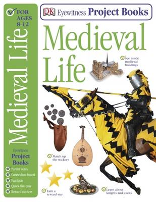 Medieval Life - Eyewitness Project Books (Paperback)