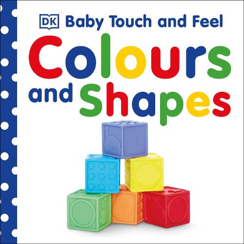 Baby Touch and Feel Colours and Shapes - Baby Touch and Feel (Board book)