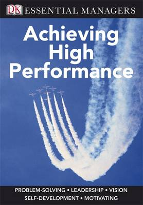 Achieving High Performance - Essential Managers (Paperback)