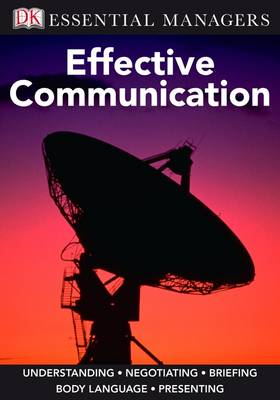 Effective Communication - Essential Managers (Paperback)