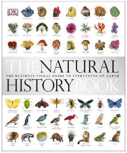 The Natural History Book: The Ultimate Visual Guide to Everything on Earth (Hardback)
