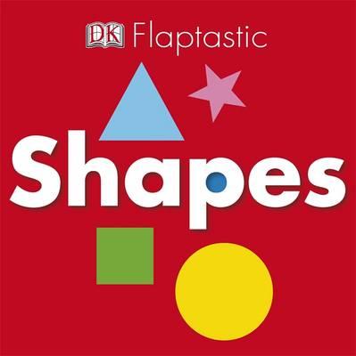 Flaptastic: Shapes - Flaptastic (Board book)