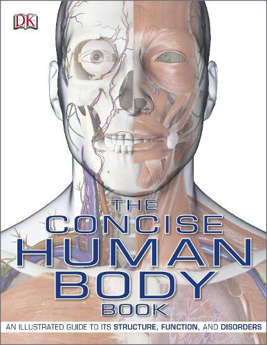 The Concise Human Body Book: An Illustrated Guide to its Structure, Function and Disorders (Paperback)