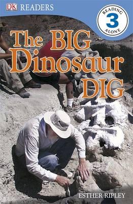 The Big Dinosaur Dig - DK Readers Level 3 (Paperback)