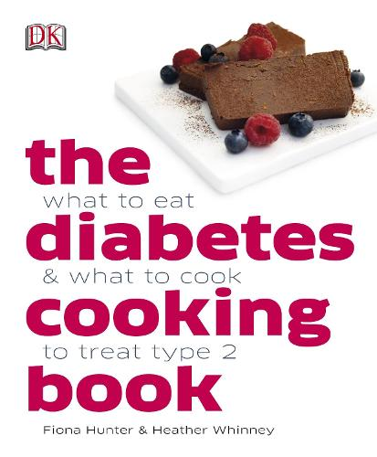 The Diabetes Cooking Book: What to Eat & What to Cook to Treat Type 2 (Hardback)