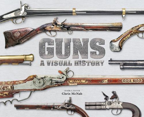 Guns A Visual History (Hardback)