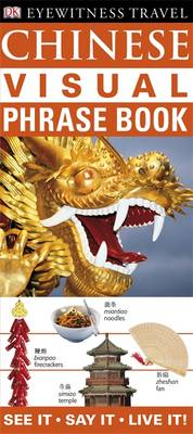 Chinese Visual Phrase Book: See it / Say it / Live it! - Eyewitness Travel Visual Phrase Book (Paperback)