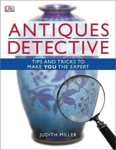 Antiques Detective: Tips and tricks to make you the expert (Paperback)