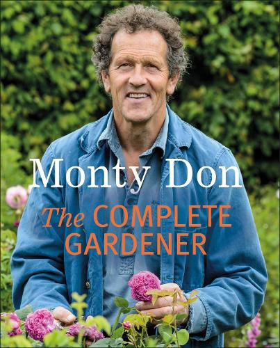 The Complete Gardener: A Practical, Imaginative Guide to Every Aspect of Gardening (Paperback)