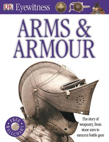 Arms and Armour - Eyewitness (Paperback)