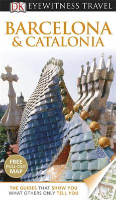 DK Eyewitness Travel Guide: Barcelona & Catalonia - DK Eyewitness Travel Guide (Paperback)