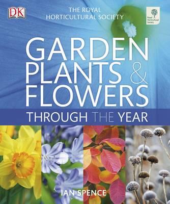 RHS Garden Plants and Flowers Through the Year (Hardback)