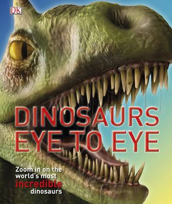 Dinosaurs Eye to Eye (Hardback)