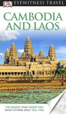 DK Eyewitness Travel Guide: Cambodia & Laos - DK Eyewitness Travel Guide (Paperback)