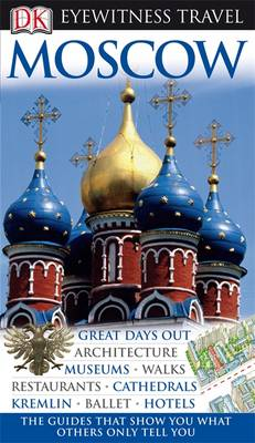 DK Eyewitness Travel Guide: Moscow - DK Eyewitness Travel Guide (Paperback)