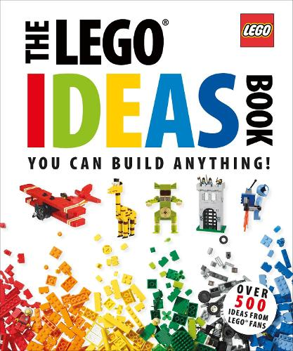 The LEGO (R) Ideas Book: You Can Build Anything! (Hardback)