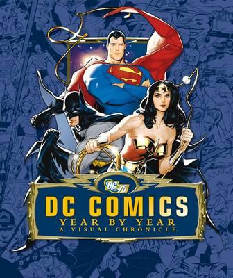 DC Comics Year by Year a Visual Chronicle (Hardback)