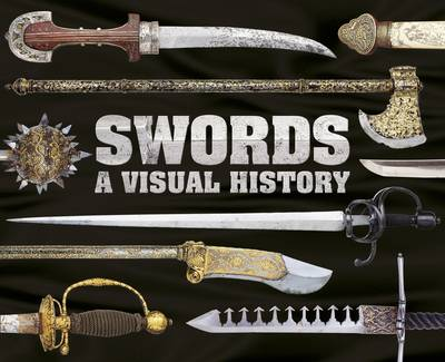 Swords: A Visual History (Hardback)