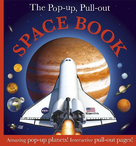The Pop Up, Pull Out Space Book: Amazing Pop-Up Planets! Interactive Pull-Out Pages! - Pop-Up, Pull-Out (Hardback)