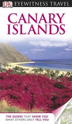 DK Eyewitness Travel Guide: Canary Islands - DK Eyewitness Travel Guide (Paperback)