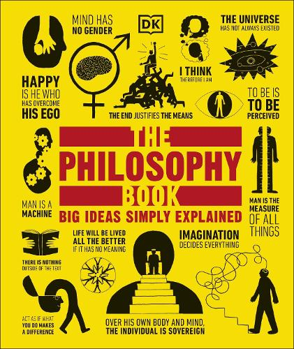 The Philosophy Book: Big Ideas Simply Explained - Big Ideas (Hardback)