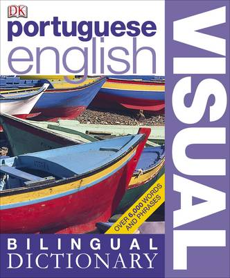 Portuguese-English Bilingual Visual Dictionary - DK Bilingual Dictionaries (Paperback)