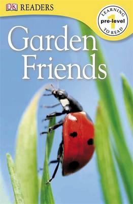 Garden Friends - DK Readers Pre-Level 1 (Paperback)