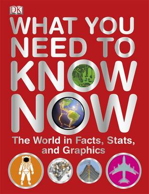 What You Need to Know Now: The World in Facts, Stats, and Graphics (Hardback)