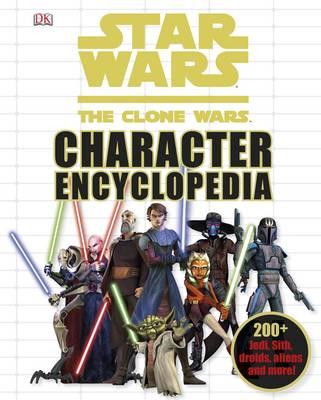 Star Wars The Clone Wars Character Encyclopedia (Hardback)
