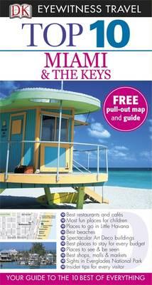 DK Eyewitness Top 10 Travel Guide: Miami & The Keys - DK Eyewitness Top 10 Travel Guide (Paperback)