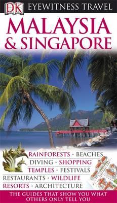 DK Eyewitness Travel Guide: Malaysia & Singapore - DK Eyewitness Travel Guide (Paperback)