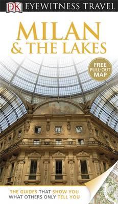 DK Eyewitness Travel Guide: Milan & The Lakes - DK Eyewitness Travel Guide (Paperback)