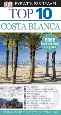 DK Eyewitness Top 10 Travel Guide: Costa Blanca - DK Eyewitness Top 10 Travel Guide (Paperback)