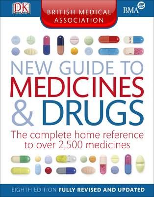 BMA New Guide to Medicine and Drugs (Paperback)