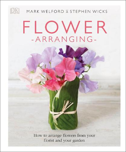 Flower Arranging: How to Arrange Flowers from your Florist and from your Garden (Hardback)