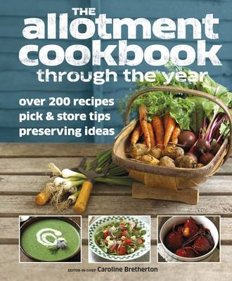 Allotment Cook Book Through the Year (Hardback)