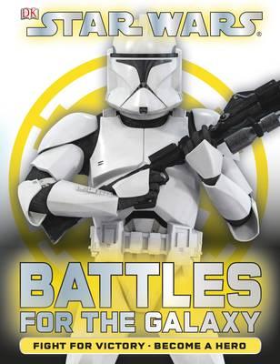 Star Wars Battles for the Galaxy (Hardback)