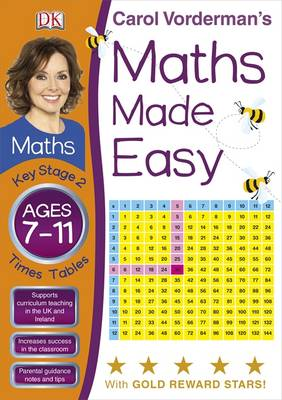 Maths Made Easy Times Tables Ages 7-11 Key Stage 2 - Carol Vorderman's Maths Made Easy (Paperback)