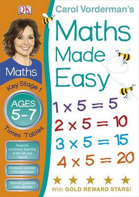 Maths Made Easy Times Tables Ages 5-7 Key Stage 1 - Carol Vorderman's Maths Made Easy (Paperback)