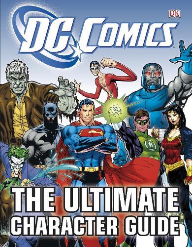 DC Comics The Ultimate Character Guide (Hardback)