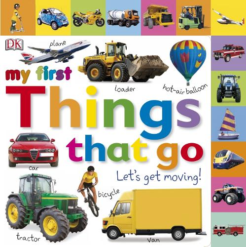 My First Things That Go Let's Get Moving - My First (Board book)