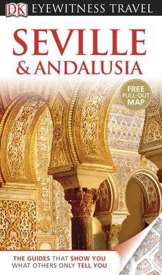 DK Eyewitness Travel Guide: Seville & Andalusia - DK Eyewitness Travel Guide (Paperback)