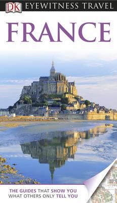 DK Eyewitness Travel Guide: France - DK Eyewitness Travel Guide (Paperback)