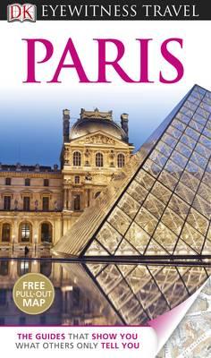 DK Eyewitness Travel Guide: Paris - DK Eyewitness Travel Guide (Paperback)