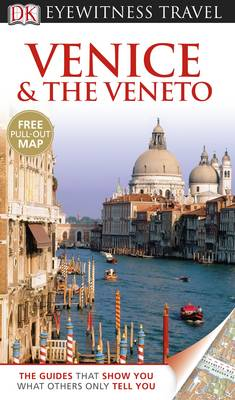 DK Eyewitness Travel Guide: Venice & the Veneto - DK Eyewitness Travel Guide (Paperback)